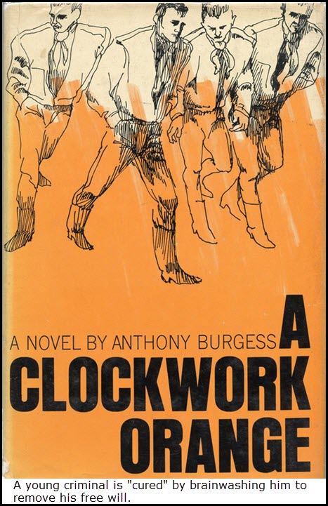 """the freedom of choice in anthony burgess a clockwork orange The text is a true indication that authenticated righteousness in inborn and cause effects to the external forces as shown by the reclamation procedure in the writing (burgess, 140) from the """"a clockwork orange"""", the indication is that human beings have the freedom of choice works cited burgess, anthony a clockwork orange."""